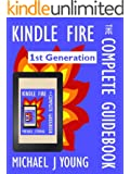 Kindle Fire: The Complete Guidebook - For Your First Generation Kindle Fire