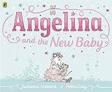 Angelina and the New Baby (Angelina Ballerina) Katharine Holabird