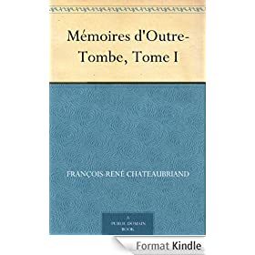 M�moires d'Outre-Tombe, Tome I
