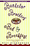 Bachelor Brothers' Bed & Breakfast (0312171838) by Richardson, Bill