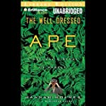 The Well-Dressed Ape: A Natural History of Myself | Hannah Holmes