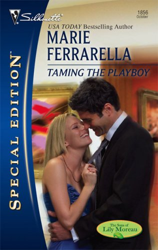 Taming The Playboy (Silhouette Special Edition), MARIE FERRARELLA