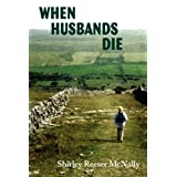When Husbands Die ~ Shirley Reeser McNally