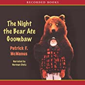 The Night the Bear Ate Goombaw | [Patrick McManus]