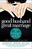 img - for Good Husband, Great Marriage: Finding the Good Husband...in the Man You Married book / textbook / text book