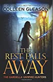 The Rest Falls Away (The Gardella Vampire Hunters: Victoria) (Volume 1)