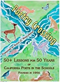 Poetry Crossing: 50+ Lessons for 50 Years of California Poets in the Schools
