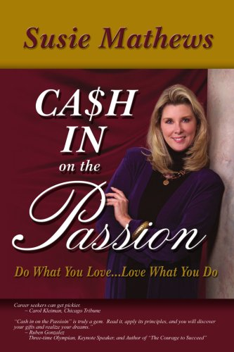 Cash in on the Passion: Do What You Love...love What You Do