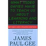 "What Video Games Have to Teach Us About Learning and Literacyvon ""James Paul Gee"""