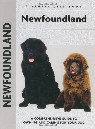 Newfoundland: A Comprehensive Guide to Owning and Caring for Your Dog, Barlowe, Angela