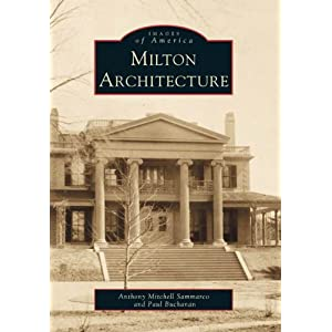Milton  Architecture   (MA)  (Images of America)