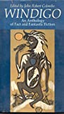 img - for Windigo: An Anthology of Fact and Fantastic Fiction book / textbook / text book