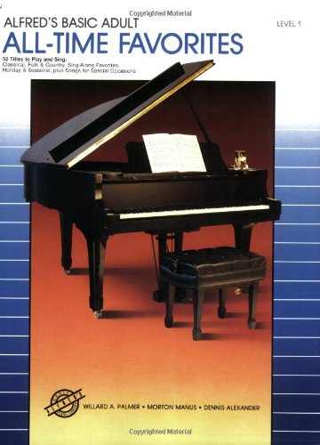 Alfred's Basic Adult Piano Course  All-Time Favorites, Dennis Alexander & Morton Manus & Willard Palmer