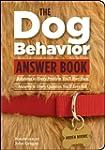 The Dog Behavior Answer Book: Practic...