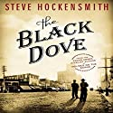 The Black Dove: A Holmes on the Range Mystery (       UNABRIDGED) by Steve Hockensmith Narrated by William Dufris