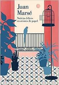 Noticias felices en aviones de papel: 9788426401694: Amazon.com: Books