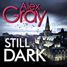 Still Dark: William Lorimer, Book 14 Hörbuch von Alex Gray Gesprochen von: David Monteath