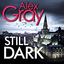 Still Dark: William Lorimer, Book 14 Audiobook by Alex Gray Narrated by David Monteath