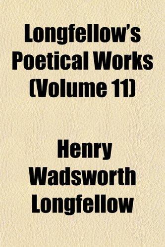 Longfellow's Poetical Works (Volume 11)