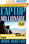The Laptop Millionaire: How Anyone Ca...