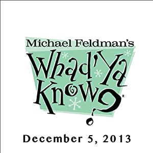 Whad'Ya Know?, Jackson Landers and Dick Cavett, January 5, 2013 | [Michael Feldman]