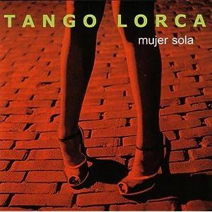 Tango Lorca - Mujer Sola