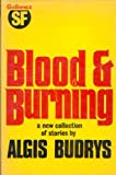 Blood and Burning (0575025131) by Budrys, Algis