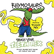 Brush Your Teeth Rex: Rhymosaurs, Book 1   [Orlando Molina]