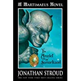 The Amulet of Samarkand (The Bartimaeus Trilogy, Book 1) ~ Jonathan Stroud