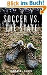 Soccer vs. the State: Tackling Footba...