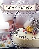 Leslie Mackie's Macrina Bakery & Cafe Cookbook: Favorite Breads, Pastries, Sweets & Savories