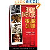 African Americans and Popular Culture (3 Vol Set)