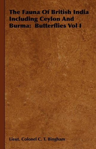 The Fauna Of British India Including Ceylon And Burma: Butterflies Vol I