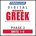 Greek (Modern) Phase 2, Unit 01-05: Learn to Speak and Understand Modern Greek with Pimsleur Language Programs Audiobook by  Pimsleur Narrated by  Pimsleur