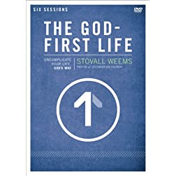 The God-First Life: A DVD Study: Uncomplicate Your Life, God's Way