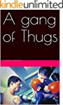 A gang of Thugs (English Edition)