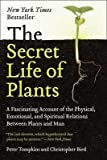 The Secret Life of Plants: A Fascinating Account of the Physical, Emotional, and Spiritual Relations Between Plants and Man (0060911123) by Tompkins, Peter