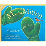 M Is For Mitten: A Michigan Alphabet (Discover America State by State) ~ Annie Appleford