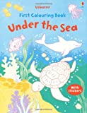Jessica Greenwell Under the Sea (Usborne First Colouring Books)