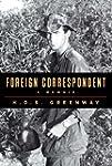 Foreign Correspondent: A Memoir