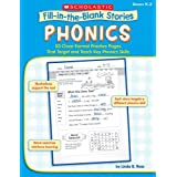 Phonics: 50 Cloze-Format Practice Pages That Target and Teach Key Phonics Skills, Grades K-2 (Fill-in-the-Blank Stories)