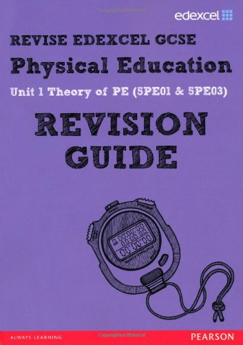 REVISE Edexcel: GCSE Physical Education Revision Guide (REVISE Edexcel GCSE PE 09)