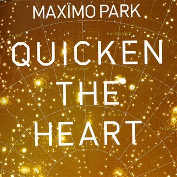 Maximo Park - Quicken The Heart - Zortam Music