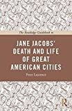 img - for The Routledge Guidebook to Jane Jacobs' The Death and Life of Great American Cities (The Routledge Guides to the Great Books) book / textbook / text book
