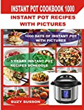 Instant Pot Cookbook 1000: Instant Pot Recipes with Pictures: 1000 Days of Instant Pot: Instant Pot Desserts: Instant Pot Multicooker Cookbook: Instant Pot Bible: Cookbook How Not to Die