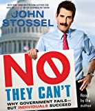 No, They Cant: Why Government Fails-But Individuals Succeed