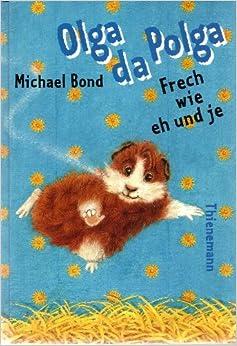 Olga da Polga, Frech wie eh und je: Michael Bond, Kathrin. Treuber