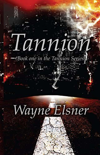 Book: Tannion - Book One in the Tannion Series by Wayne Elsner