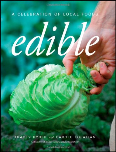 Edible: A Celebration of Local Foods PDF