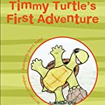 Timmy Turtle's First Adventure | Linda Cunningham